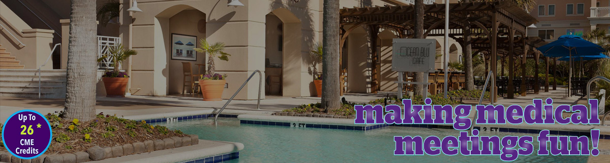 Myrtle Beach, SC | Up to 26* CME Credits