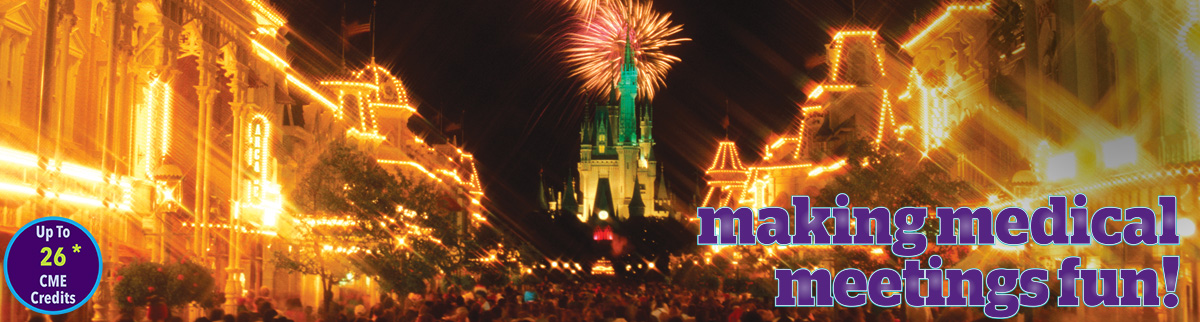 Disney CME Conference | Orlando, FL | Up to 26* CME Credits
